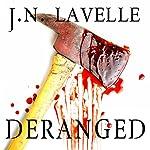 Deranged: A Dark Evolution, Book 2 | Jason LaVelle