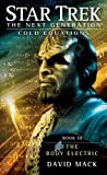 Star Trek: The Next Generation: Cold Equations: The Body Electric: Book Three (Star Trek, the Next Generation)