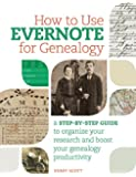 How to Use Evernote for Genealogy: A Step-by-Step Guide to Organize Your Research and Boost Your Genealogy Productivity