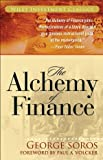 [ The Alchemy of Finance (Wiley Investment Classics (Paperback)) ] BY Soros, George ( Author ) ON Jul-29-2003 Paperback (0471445495) by George Soros