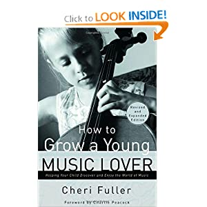 How to Grow a Young Music Lover Cheri Fuller