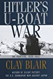 Hitler's U-Boat War : The Hunters,  1939-1942 (Hitler's U Boat War)