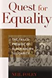Quest for Equality: The Failed Promise of Black-Brown Solidarity (The Nathan I. Huggins Lectures)
