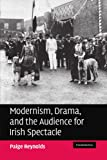 Modernism, Drama, and the Audience for Irish Spectacle