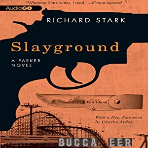 Slayground: A Parker Novel, Book 14 | [Richard Stark]
