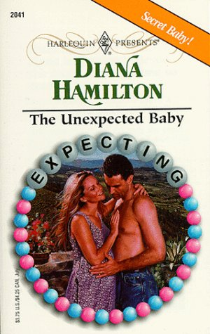 Unexpected Baby (Expecting) (Harlequin Presents), Diana Hamilton