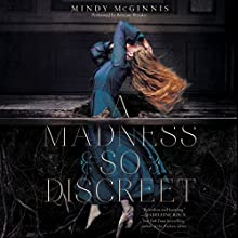A Madness So Discreet (       UNABRIDGED) by Mindy McGinnis Narrated by Brittany Pressley