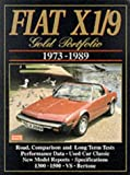 Fiat X1/9 Gold Portfolio 1973-1989 (Brooklands Books Road Test Series) (Gold portfolio series) R.M. Clarke