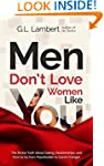 Men Don't Love Women Like You: The Br...