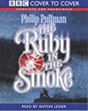The Ruby in the Smoke (Cover to Cover) Philip Pullman