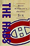 The Habs: Brian McFarlane's Original Six (The Original Six)