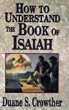 img - for How to Understand the Book of Isaiah book / textbook / text book