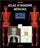 echange, troc Andras Csillag - Atlas d'imagerie médicale : Anatomie de l'être humain