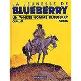 La Jeunesse de Blueberry, tome 2 : Un Yankee nomm� Blueberrypar Jean Giraud