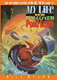 My Life as Polluted Pond Scum (The Incredible Worlds of Wally McDoogle #11) (0613189906) by Myers, Bill