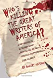Who's Killing the Great Writers of America?
