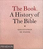 The Book. a History of the Bible (0714837741) by Christopher de Hamel