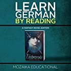 Learn German: By Reading Fantasy (German Edition) Hörbuch von  Mozaika Educational, Dima Zales Gesprochen von: Lidia Buonfino, Emily Durante