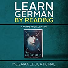 Learn German: By Reading Fantasy (German Edition) (       UNABRIDGED) by  Mozaika Educational, Dima Zales Narrated by Lidia Buonfino, Emily Durante