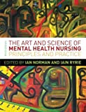 img - for The Art and Science of Mental Health Nursing: A Textbook of Principles and Practice by Ian Norman (2013-04-01) book / textbook / text book
