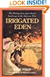 Irrigated Eden: The Making of an Agri...