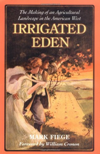 Irrigated Eden: The Making of an Agricultural Landscape...