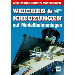 Weichen und Kreuzungen auf Modellbahnanlagen [Gebundene Ausgabe]