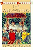 The Well-Wishers (Odyssey Classic) (0152949941) by Eager, Edward