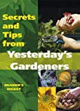 Reader's Digest Secrets and Tips from Yesterday's Gardeners (Readers Digest)