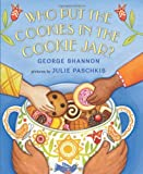 George Shannon Who Put the Cookies in the Cookie Jar?