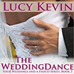 The Wedding Dance: Four Weddings and a Fiasco, Book 2 (       UNABRIDGED) by Lucy Kevin Narrated by Eva Kaminsky
