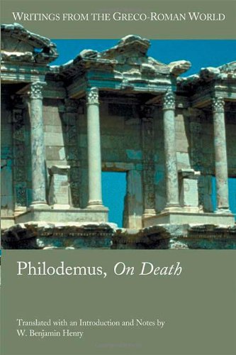 Philodemus: On Death (Writings From The Greco-Roman World 29) (Greek And English Edition)