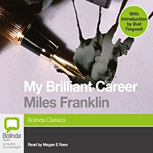 My Brilliant Career | [Miles Franklin]
