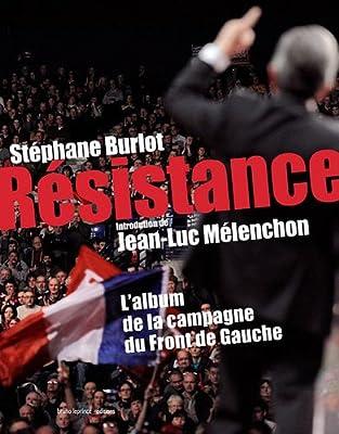 Résistance : L'album de la campagne du Front de Gauche