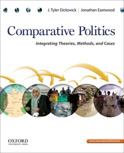 Comparative Politics: Integrating Theories, Methods, and Cases, by J. Tyler Dickovick, Jonathan Eastwood