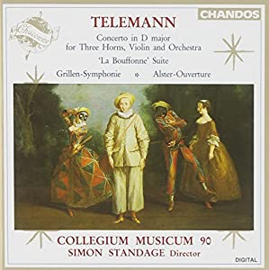 Telemann: Concerto in D Major for Three Horns, Violin and Orchestra, 'La Bouffonne' Suite, Grillen-Symphonie, Alster-Ouverture