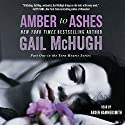 Amber to Ashes (       UNABRIDGED) by Gail McHugh Narrated by Arden Hammersmith