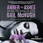 Amber to Ashes | Gail McHugh