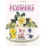 Sugarcraft Flowersby Claire Webb