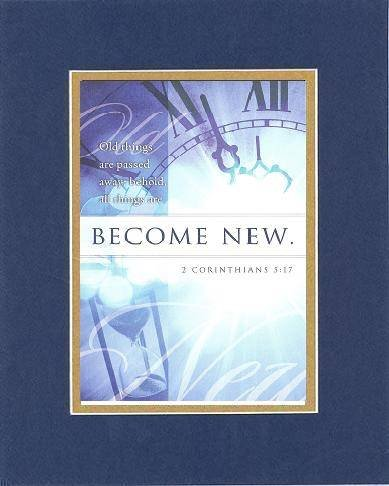 Become New . . . 8 X 10 Inches Biblical/Religious Verses Set In Double Beveled Matting (Blue On Gold) - A Timeless And Priceless Poetry Keepsake Collection front-1001659
