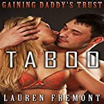 Gaining Daddy's Trust: Her Naughty Fantasy Awakens | Lauren Fremont
