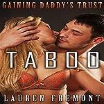 Gaining Daddy's Trust: Her Naughty Fantasy Awakens | Lauren Fremont