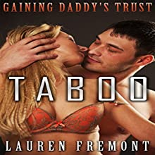 Gaining Daddy's Trust: Her Naughty Fantasy Awakens Audiobook by Lauren Fremont Narrated by Sierra Kline