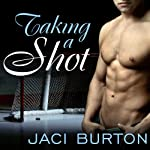 Taking a Shot: Play-by-Play, Book 3 (       UNABRIDGED) by Jaci Burton Narrated by Lucy Malone