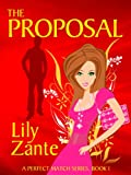 The Proposal (Book 1 - A Perfect Match Series)