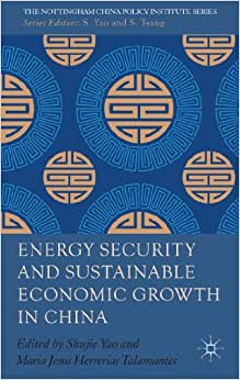 Energy Security And Sustainable Economic Growth In China (Nottingham China Policy Institute)