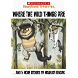 Where the Wild Things Are...and 5 More Stories by Maurice Sendak (Scholastic Storybook Treasures)
