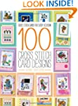 100 Cross Stitch Card Designs: Cross...