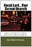 img - for Speak Lord...Your Servant Heareth: a practical booklet for seeking God's face in the 21st century.(speaking to and hearing from Him. book / textbook / text book