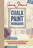 Annie Sloan s Chalk Paint® Workbook: A Practical Guide to Mixing Color and Making Style Choices